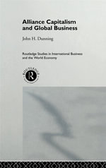 Alliance Capitalism and Global Business - John H. Dunning