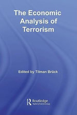 The Economic Analysis of Terrorism - Tilman Brck
