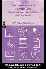 The Convergence of Distance and Conventional Education : Patterns of Flexibility for the Individual Learner - Roger Mills