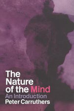 The Nature of the Mind : An Introduction - Peter Carruthers