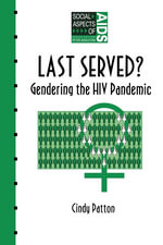 Last Served? : Gendering the HIV Pandemic - Cindy Patton