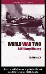 World War Two : A Military History - Jeremy Black