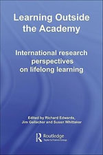 Learning Outside the Academy : International Research Perspectives on Lifelong Learning - Richard Edwards
