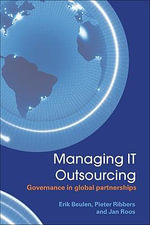 Managing It Outsourcing : Governance in Global Partnerships - Erik Beulen