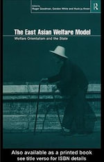 The East Asian Welfare Model : Welfare Orientalism and the State