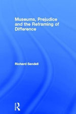 Museums, Prejudice and the Reframing of Difference - Richard Sandell
