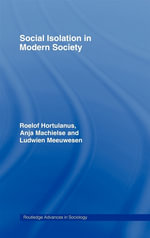 Social Isolation in Modern Society - Roelof Hortulanus