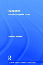 Habermas : Rescuing the Public Sphere - Pauline Johnson