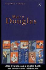 Mary Douglas : An Intellectual Biography - Richard Fardon