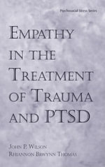 Empathy in the Treatment of Trauma and PTSD - John P. Wilson