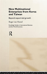 New Multinational Enterprises from Korea and Taiwan : Beyond Export-Led Growth - Roger van Hoesel
