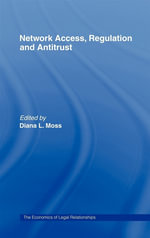 Network Access, Regulation and Antitrust - Diana L. Moss