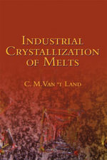Industrial Crystallization of Melts - Kees Van't Land