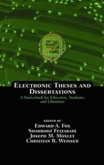 Electronic Theses and Dissertations : A Sourcebook for Educators: Students, and Librarians
