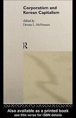 Corporatism and Korean Capitalism - Dennis L. McNamara