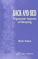Back and Bed : Ergonomic Aspects of Sleeping - Bart Haex