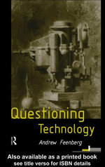 Questioning Technology - Andrew Feenberg
