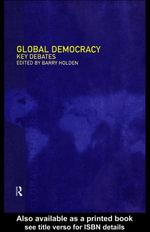 Global Democracy : Key Debates