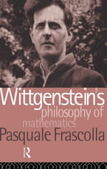 Wittgenstein's Philosophy of Mathematics - Pasquale Frascolla
