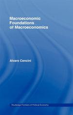 Macroeconomic Foundations of Macroeconomics - Alvaro Cencini