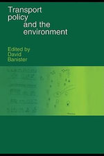 Transport Policy and the Environment - David Banister