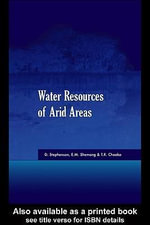 Water Resources of Arid Areas : Proceedings of the International Conference on Water Resources of Arid and Semi-Arid Regions of Africa, Garborone, Bot - D. Stephenson