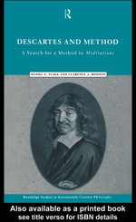 Descartes and Method : A Search for a Method in Meditations - E. Flage