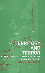 Territory and Terror : Conflicting Nationalisms In The Basque Country - Jan Mansvelt-Beck