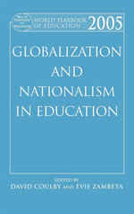 World Yearbook of Education 2005 : Globalization and Nationalism in Education
