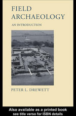 Field Archaeology : An Introduction - Peter L. Drewett