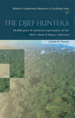 Djief Hunters : ,000 Years of Rainforest Exploitation on the Bird's Head of Papua, Indonesia - J.M. Pasveer