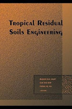 Tropical Residual Soils Engineering - B.B.K. Huat