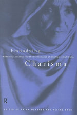 Embodying Charisma : Modernity, Locality, and Performance of Emotion in Sufi Cults