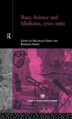Race, Science and Medicine, 1700-1960