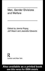 Men, Gender Divisions and Welfare - Jeanette Edwards
