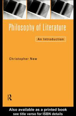 Philosophy of Literature : An Introduction - Christopher New