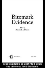Bitemark Evidence : A Color Atlas and Text, 2nd Edition - Robert B.J. Dorion