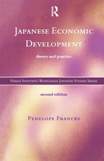 Japanese Economic Development : Theory and Practice - Penelope Francks