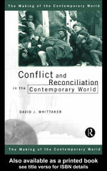 Conflict and Reconciliation in the Contemporary World - David J. Whittaker
