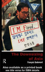 The Downsizing of Asia - Francois Godement