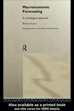 Macroeconomic Forecasting : A Sociological Appraisal - Robert Evans