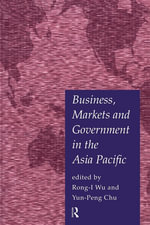 Business, Markets and Government in the Asia-Pacific : Competition Policy, Convergence and Pluralism
