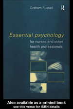 Essential Psychology for Nurses and Other Health Professionals - Graham Russell