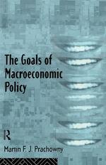 The Goals of Macroeconomic Policy - Martin Prachowny