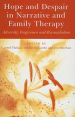 Hope and Despair in Narrative and Family Therapy : Adversity, Forgiveness and Reconciliation