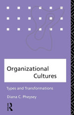 Organizational Cultures : Types and Transformations - Diana C. Pheysey