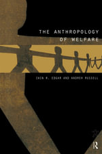 The Anthropology of Welfare