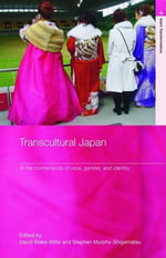 Transcultural Japan : At the Borderlands of Race, Gender and Identity