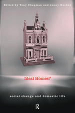 Ideal Homes? : Social Change and Domestic Life