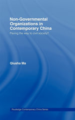 Non-Governmental Organizations in Contemporary China : Paving the Way to Civil Society? - Qiusha Ma